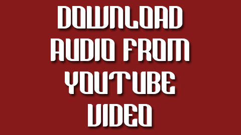 Download Only Audio from YouTube