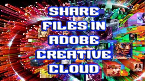 Share files in adobe Creative Cloud